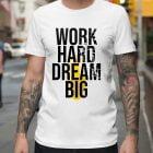 Work Hard Dream Big T-Shirt For Men